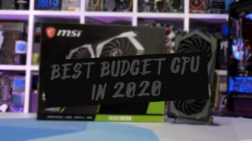 7 Best Budget GPU Recommendation In 2020